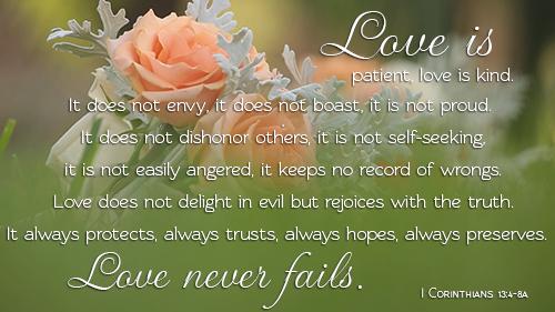 I Corinthians 13:4-8 Love is